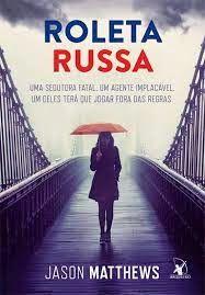 Roleta Russa - Jason Matthews ~ Bebendo Livros