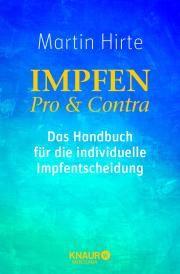 Impfen Pro & Contra: Das Handbuch für die individuelle Impfentscheidung (Martin Hirte)