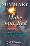 Summary - Make Your Bed: By William H. McRaven - Little Things That Can Change Your Life and Maybe the World (Make Your Bed: A Complete Summary - Book Paperback Hardcover Summary Book 1) by QuickSummary (Author) #Kindle US #NewRelease #Education #Teaching #eBook #ad