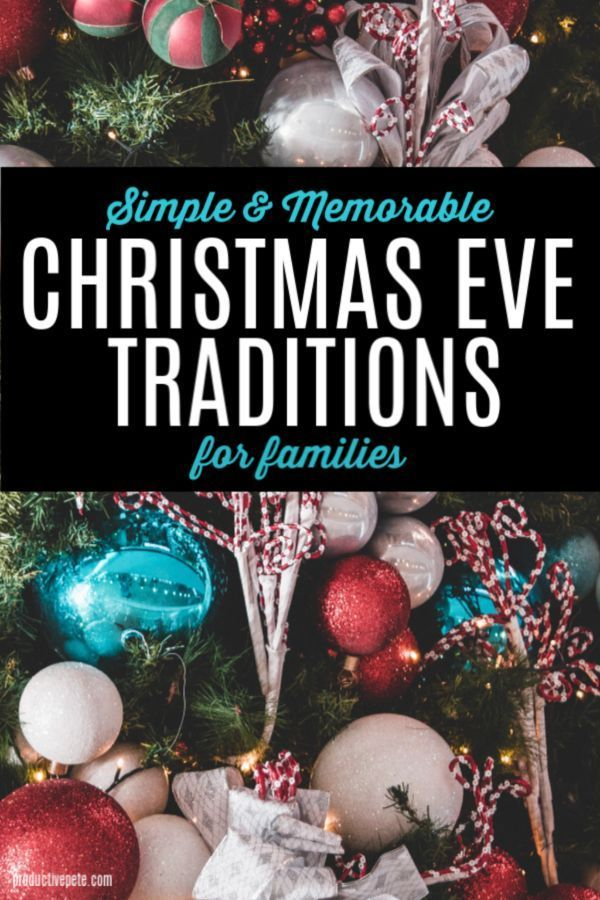 Memorable Christmas Eve Traditions For Families Christmas Eve Traditions Affordable Christmas Gifts Affordable Christmas