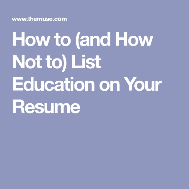 How to (and How Not to) List Education on Your Resume
