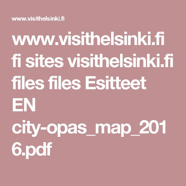 www.visithelsinki.fi fi sites visithelsinki.fi files files Esitteet EN city-opas_map_2016.pdf