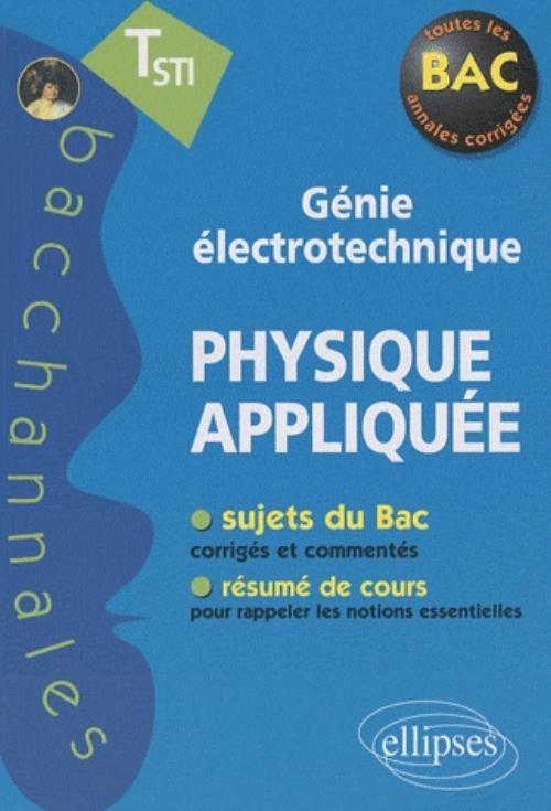 Physique appliquée : T STI : génie électrotechnique / Pascal Clavier, Daniel Thouroude - http://www.editions-ellipses.fr/product_info.php?products_id=7160