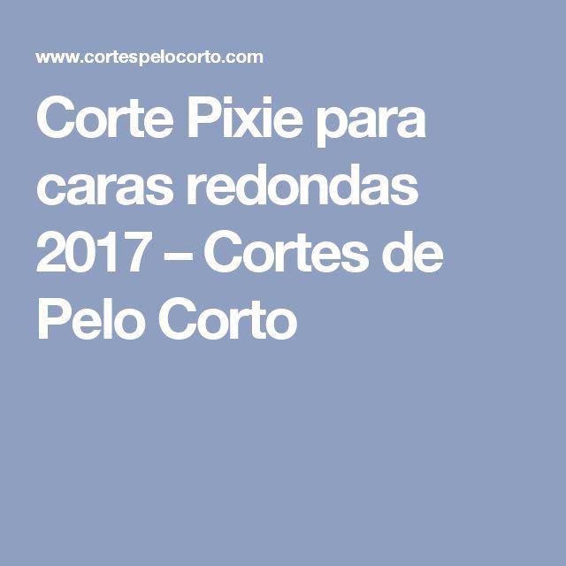 Corte Pixie para caras redondas 2017 – Cortes de Pelo Corto