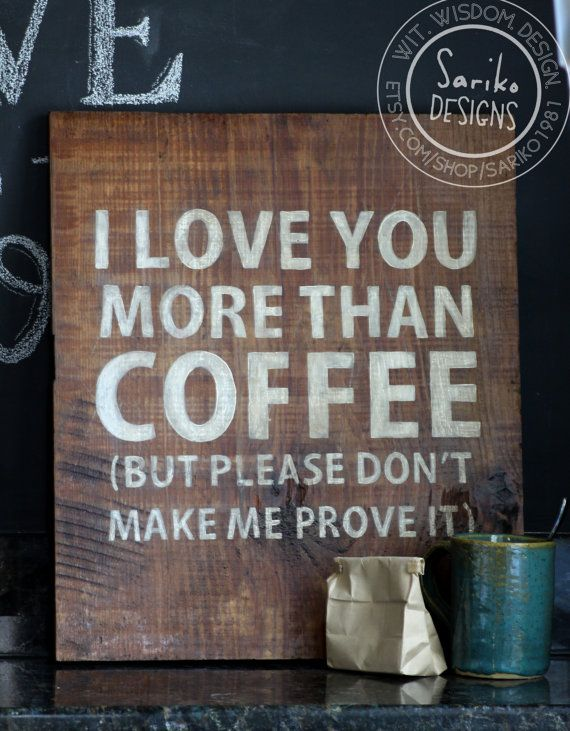 Hand painted Sign - 'I love you more than coffee' (MEDIUM) on Reclaimed Wood | to hang above our coffee station (when we have one!)