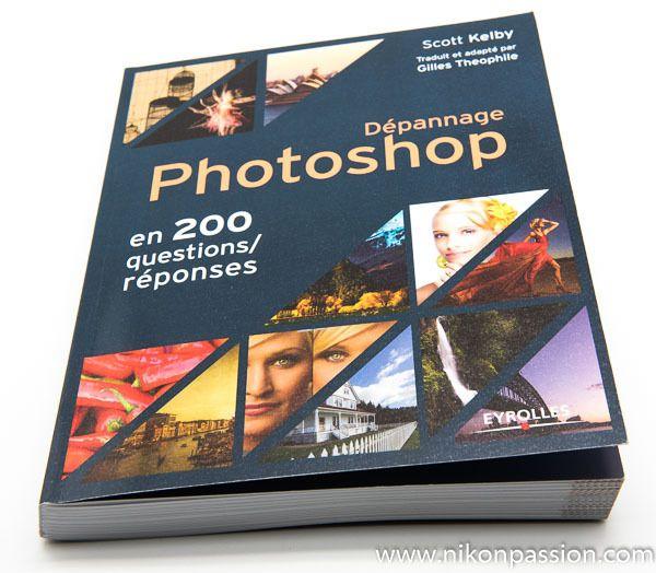 200 questions réponses Photoshop : dépannage Photoshop, le guide https://www.nikonpassion.com/200-questions-reponses-photoshop/