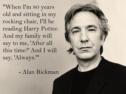 Alan Rickman. Love this...