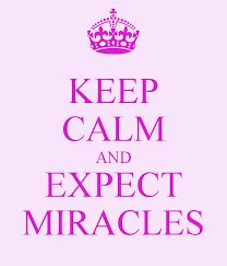 expect miracles - Google Search