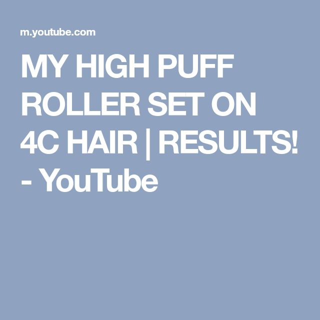 MY HIGH PUFF ROLLER SET ON 4C HAIR | RESULTS! - YouTube