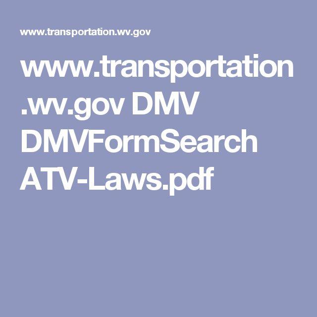 www.transportation.wv.gov DMV DMVFormSearch ATV-Laws.pdf