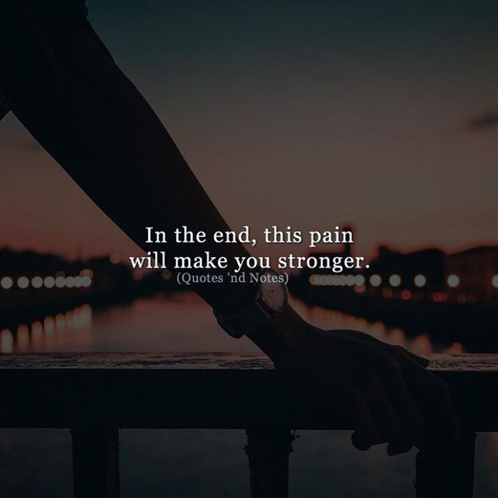 In the end this pain will make you stronger. via (http://ift.tt/2GFyFxs)