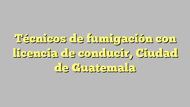Técnicos de fumigación con licencia de conducir, Ciudad de Guatemala