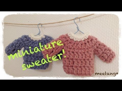 How to crochet a miniature sweater ミニチュア セーターの編み方 by meetang - YouTube