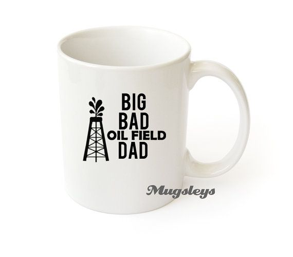Dad Mug OilField Worker Coffee Mug Gift Oil Field by Mugsleys, $10.50
