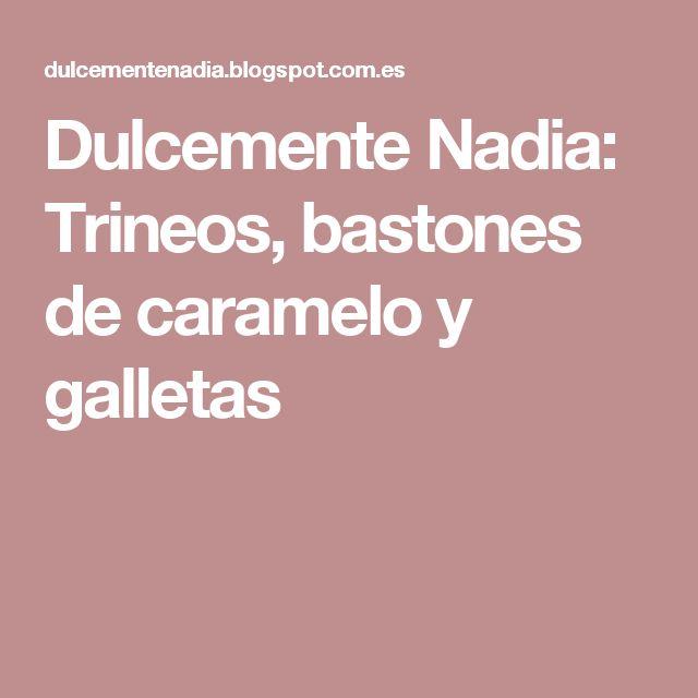 Dulcemente Nadia: Trineos, bastones de caramelo y galletas