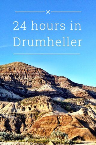 24 Hours in Drumheller, Alberta: Dinosaurs, Villages and Family Friendly Fun | Anchors + Proteas