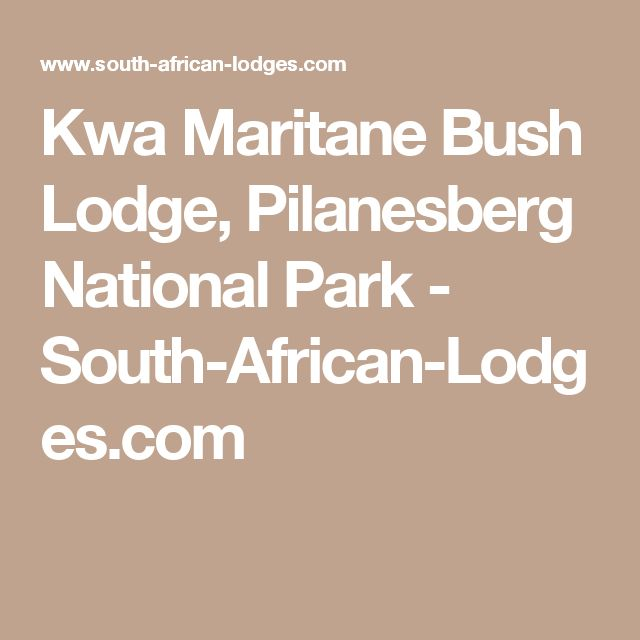 Kwa Maritane Bush Lodge, Pilanesberg National Park - South-African-Lodges.com