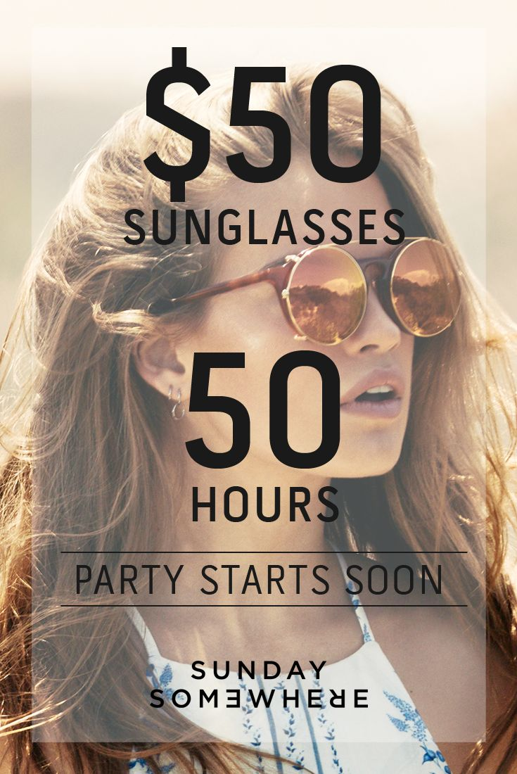 Don't Miss the Party. Celebrating our 5th Birthday with $50 Sunglasses.