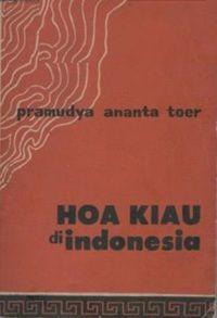 Hoa Kiau di Indonesia, karya Pramoedya Ananta Toer