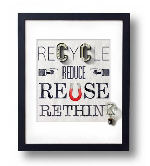 #recycle #reduce #reuse #rethink