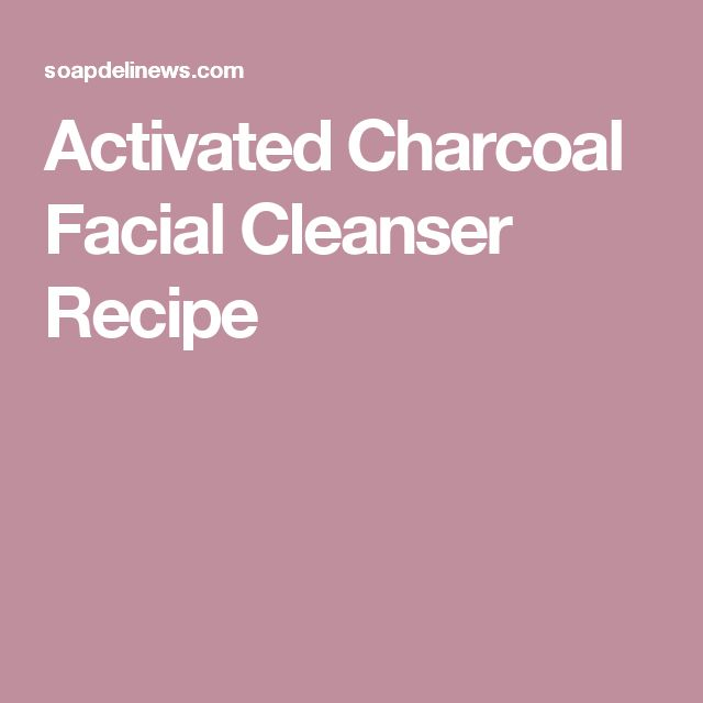 Activated Charcoal Facial Cleanser Recipe