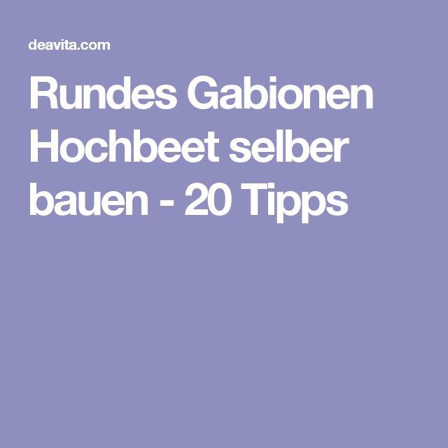 25+ Best Ideas About Gabionen Hochbeet On Pinterest ... Gabionen Hochbeet Rund Selber Bauen