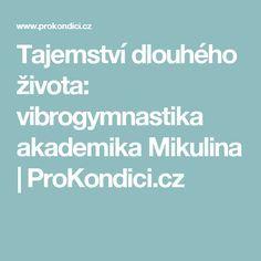 Tajemství dlouhého života: vibrogymnastika akademika Mikulina | ProKondici.cz