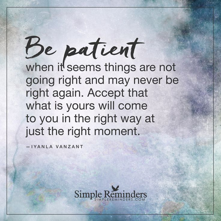 Quote Of The Day From The Los Angeles Times: 1000+ Ideas About Be Patient On Pinterest