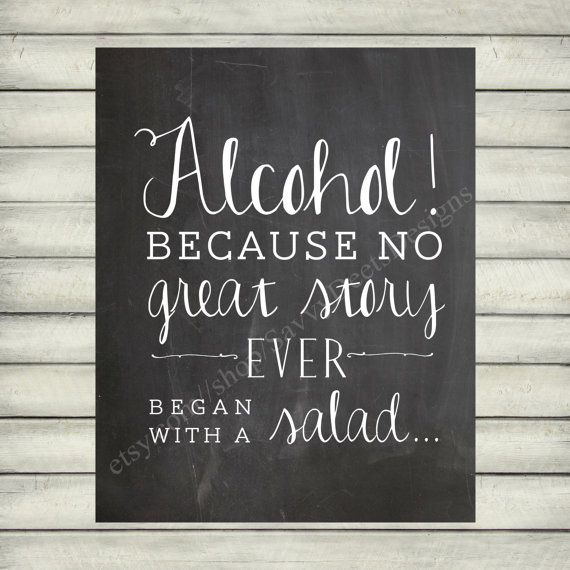 Alcohol, Because No Great Story Ever Began With a Salad Quote - Chalkboard Style Printable - Digital File - Wall Art
