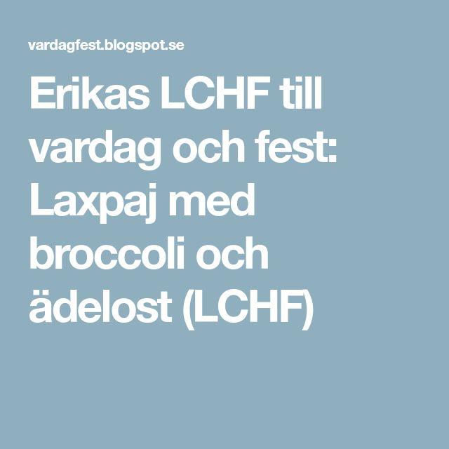 Erikas LCHF till vardag och fest: Laxpaj med broccoli och ädelost (LCHF)