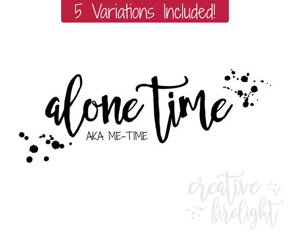 Alone Time - 5 Variations Included -  Instant Download Printable on etsy by Creative Firelight / Jessica Holbrook