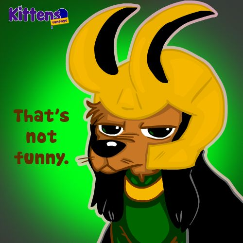 It's not funny say it with a #kitt...errr, well, a loki dog! #kittenspurr