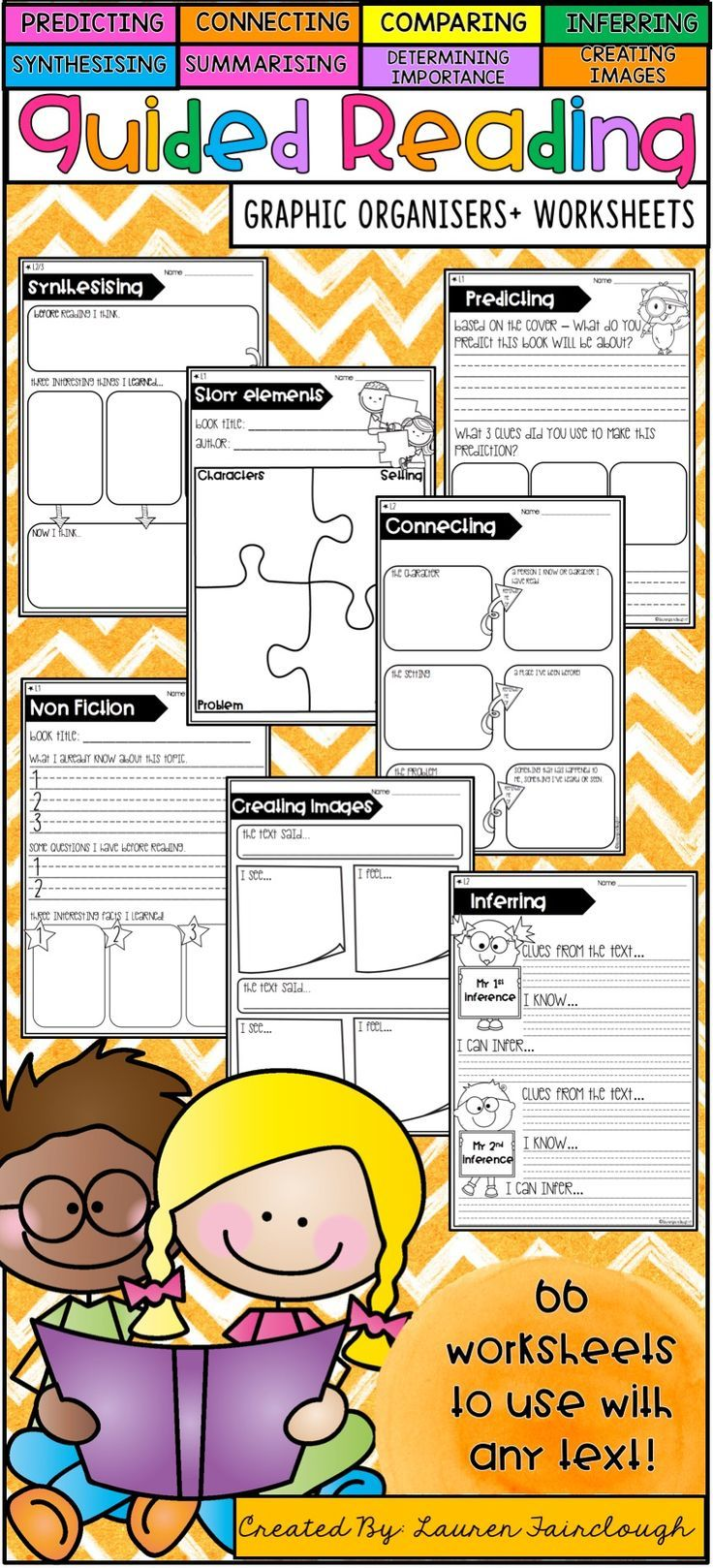 Guided Reading Graphic Organisers. * Predicting * Inferring * Connecting * Comparing * Synthesising * Summarising * Creating Images * Determining Importance * Story Elements  Plus specific sheets are included for use with Non Fiction text.