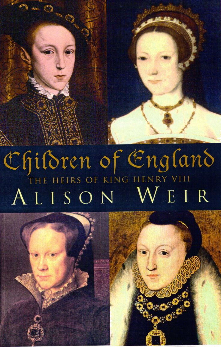 Children Of England: The Heirs Of King Henry Viii By Alison Weir Paperback