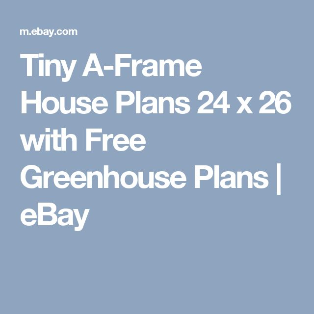 Tiny A Frame House Plans 24 X 26 With Free Greenhouse