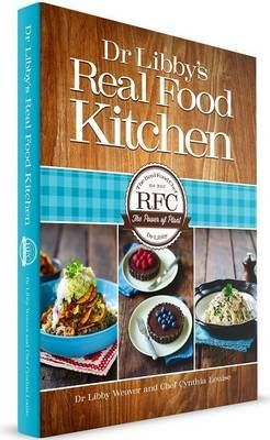 Dr Libby's Real Food Kitchen ~ Paperback ~ Libby Weaver (Dr)