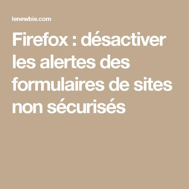 #Firefox : désactiver les alertes des formulaires de sites non sécurisés