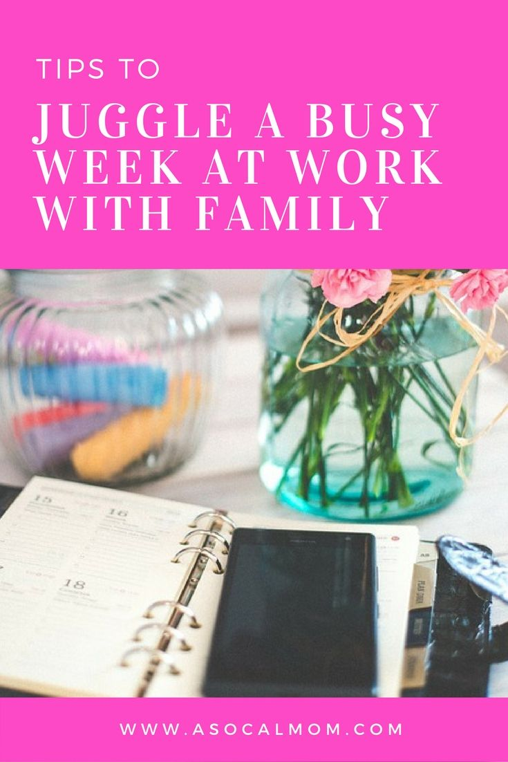 How to juggle work and kids when you have a busy work week.