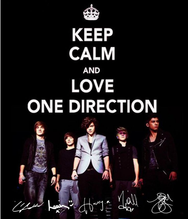 keep calm and love one direction but I already love 1D the are AWESOME!!!!!!!!!!!!!!!!!!!!!!!!!!