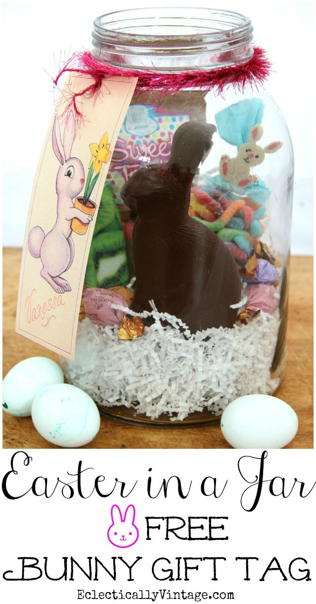 Easter Basket Jars - such a fun idea instead of an Easter basket and includes this adorable FREE Bunny Gift Tag Printable! eclecticallyvintage.com