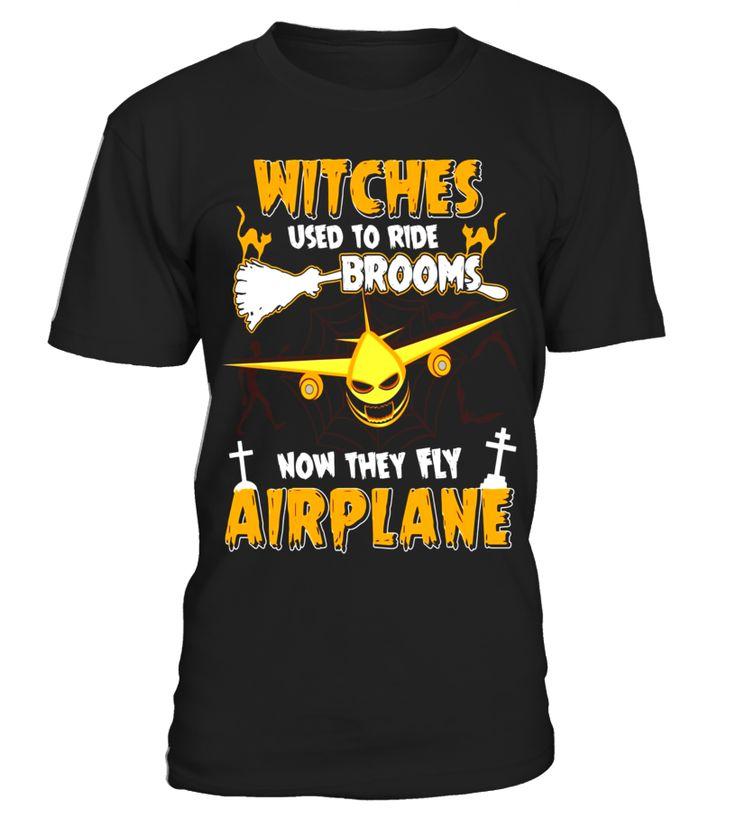 Witches Used To Ride Brooms Now They Fly Airplane T-Shirts  niece#tshirt#tee#gift#holiday#art#design#designer#tshirtformen#tshirtforwomen#besttshirt#funnytshirt#age#name#october#november#december#happy#grandparent#blackFriday#family#thanksgiving#birthday#image#photo#ideas#sweetshirt#bestfriend#nurse#winter#america#american#lovely#unisex#sexy#veteran#cooldesign#mug#mugs#awesome#holiday#season#cuteshirt