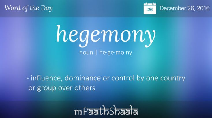 hegemony - Word of the Day