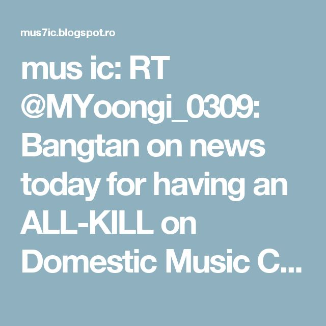 mus ic: RT @MYoongi_0309: Bangtan on news today for having an ALL-KILL on Domestic Music Charts&entering INTL music charts for this comeback👏 https://t.co/NFRoZvmnwY