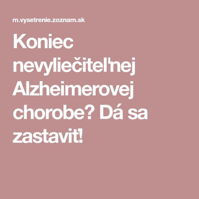 Koniec nevyliečiteľnej Alzheimerovej chorobe? Dá sa zastaviť!