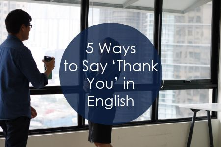 """Learn English with Oxford English Academy and learn 5 Ways to Say """"Thank You"""" in English! #oxfordenglishacademy #learenglish"""