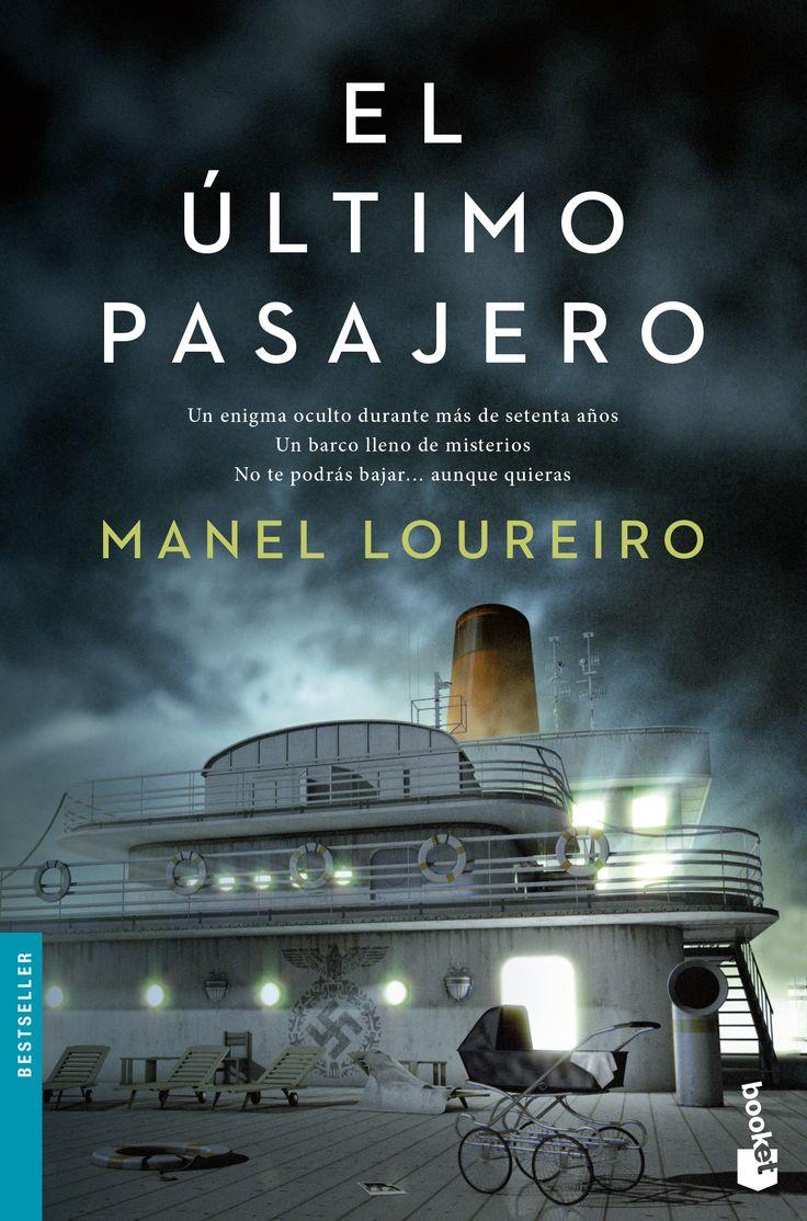 El último pasajero, de Manel Loureiro. Un enigma oculto durante más de setenta años. Un barco lleno de misterios. No te podrás bajar… aunque quieras.