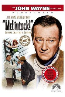 McLintock. I am not a John Wayne fan, but this movie is so funny. I laugh until I cry when I watch it. My Dad introduced me to it and I introduced it to my son. All other TV is ignored if this is on one of the channels - and we have it on DVD!