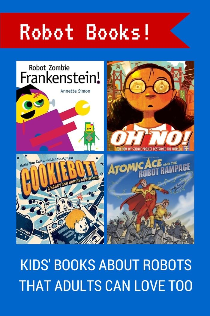 robot books books about robots for kids very cool stuff for geeks of