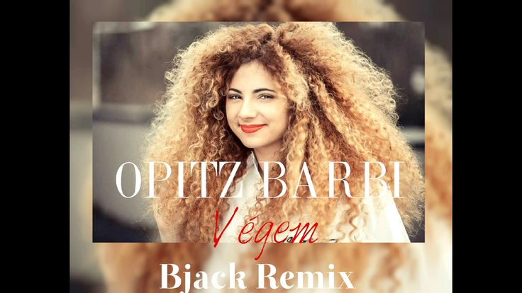 OPITZ BARBI – Végem (Bjack Remix)