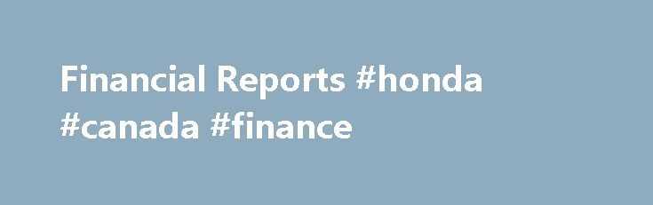 Financial Reports #honda #canada #finance http://finances.remmont.com/financial-reports-honda-canada-finance/  #finance report # Financial Reports Annual Reports Volume 1 for the year ended March 31, 2015 (PDF size – 3.0 mb) Volume 2 for the year ended March 31, 2015 (PDF size – 5.15 mb) Volume 3 for the year ended March 31, 2015 (PDF size – 2.86 mb) Volume 1 for the year ended […]